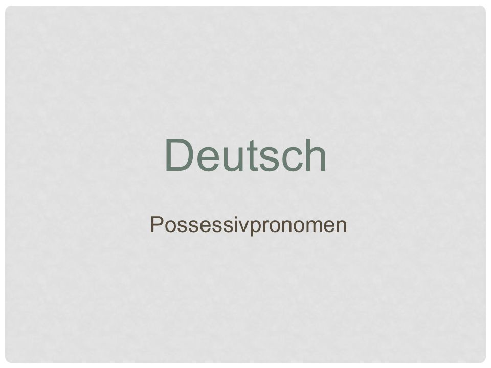 Deutsch Possessivpronomen