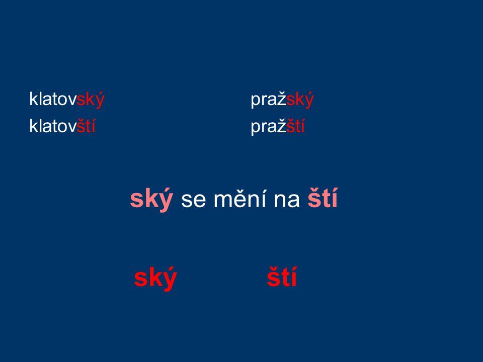 klatovský klatovští pražský pražští ský se mění na ští skýští
