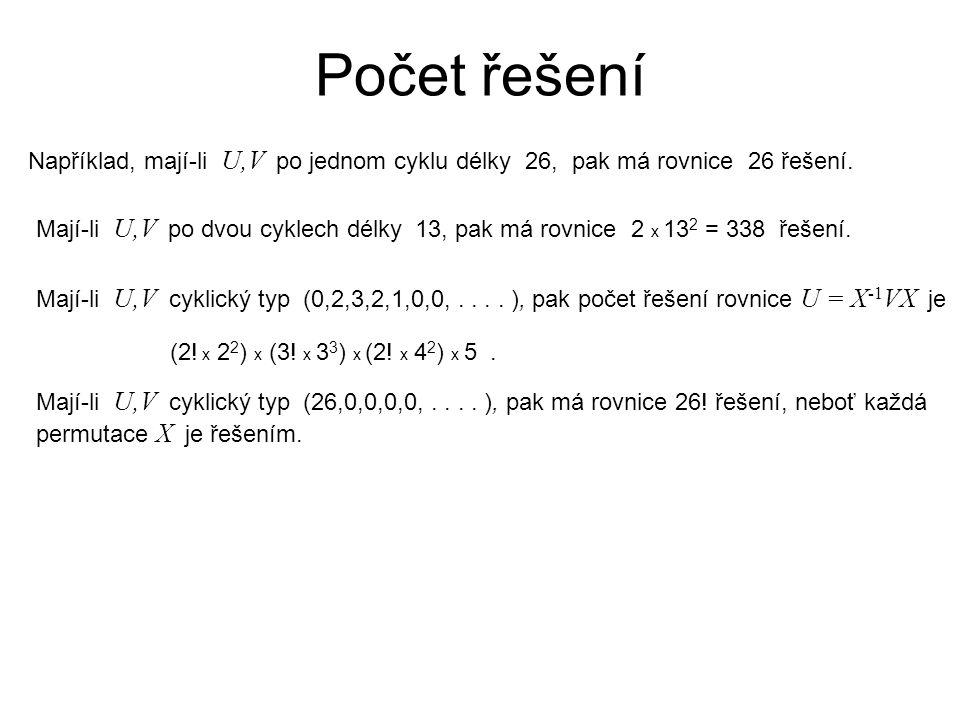 Počet řešení Například, mají-li U,V po jednom cyklu délky 26, pak má rovnice 26 řešení.