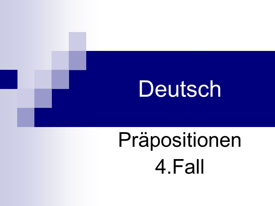 Deutsch Präpositionen 4.Fall