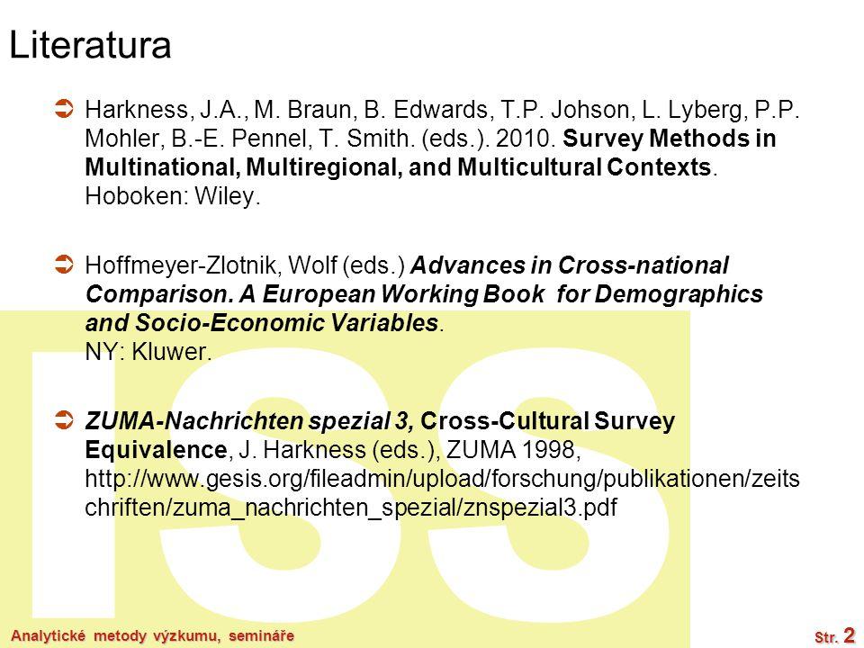ISS Analytické metody výzkumu, semináře Str. 2 Literatura  Harkness, J.A., M.