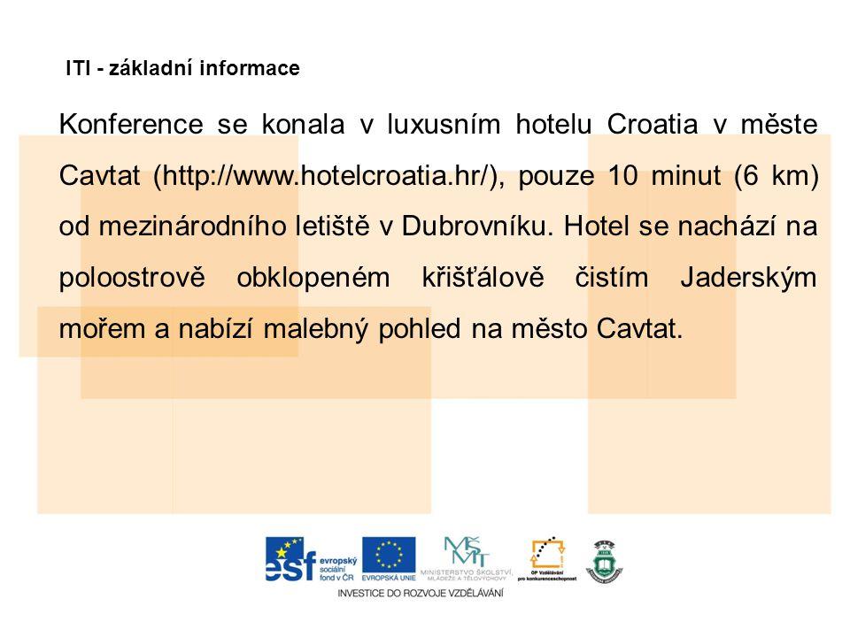 Konference se konala v luxusním hotelu Croatia v měste Cavtat (http://www.hotelcroatia.hr/), pouze 10 minut (6 km) od mezinárodního letiště v Dubrovníku.