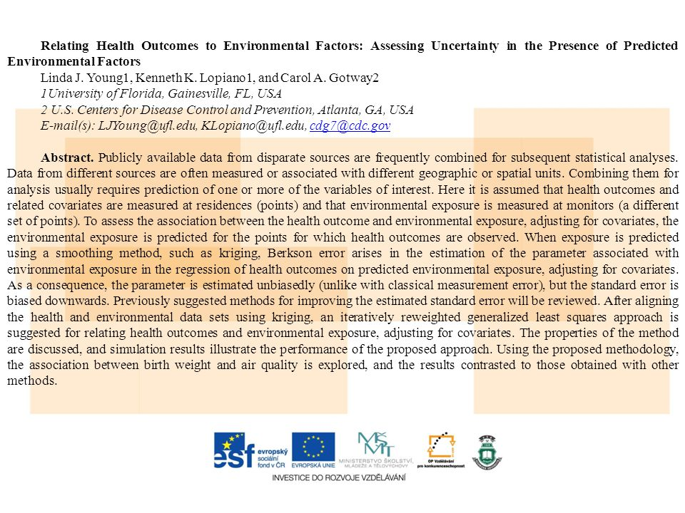 Relating Health Outcomes to Environmental Factors: Assessing Uncertainty in the Presence of Predicted Environmental Factors Linda J. Young1, Kenneth K