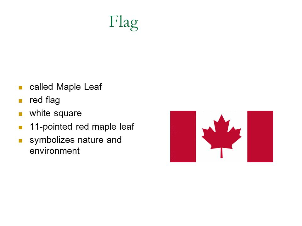 Flag called Maple Leaf red flag white square 11-pointed red maple leaf symbolizes nature and environment