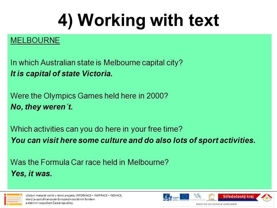 4) Working with text MELBOURNE In which Australian state is Melbourne capital city.