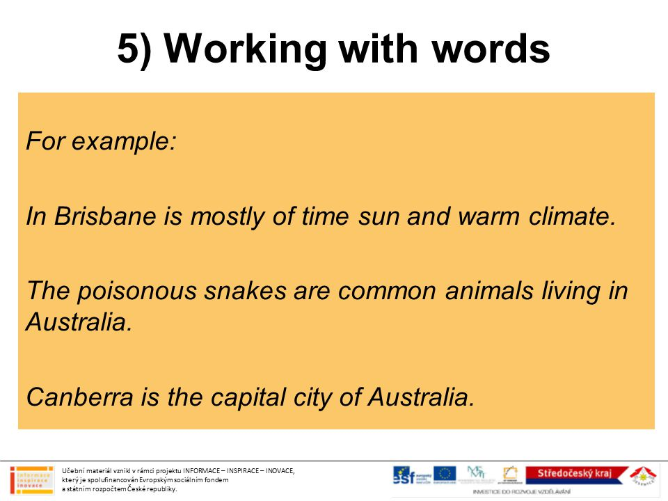 5) Working with words For example: In Brisbane is mostly of time sun and warm climate.