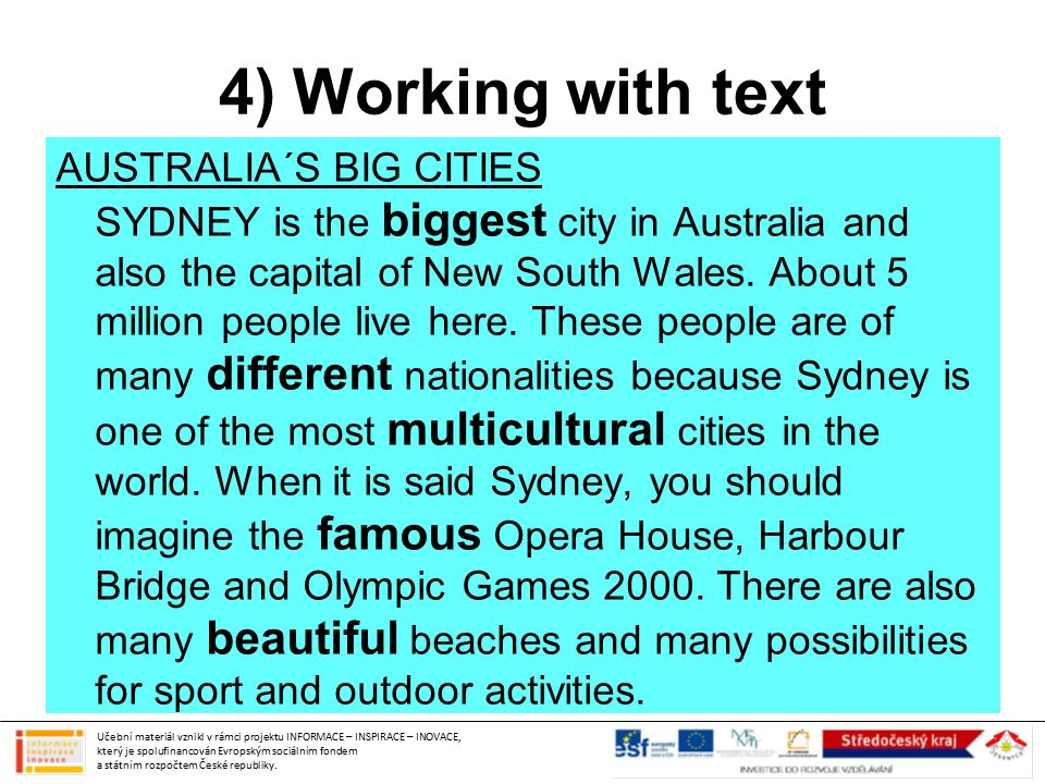 4) Working with text AUSTRALIA´S BIG CITIES SYDNEY is the biggest city in Australia and also the capital of New South Wales.