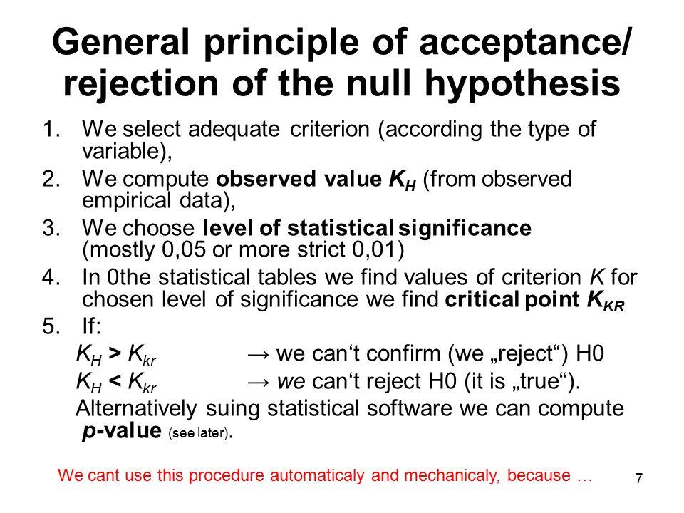 8 Statistická hypotéza je tvrzení o rozdělení pozorované náhodné veličiny, např.