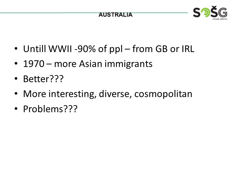 Untill WWII -90% of ppl – from GB or IRL 1970 – more Asian immigrants Better??.