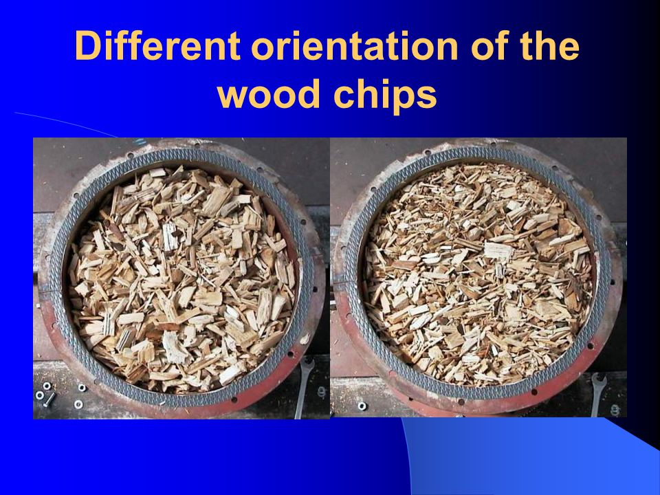 Different orientation of the wood chips