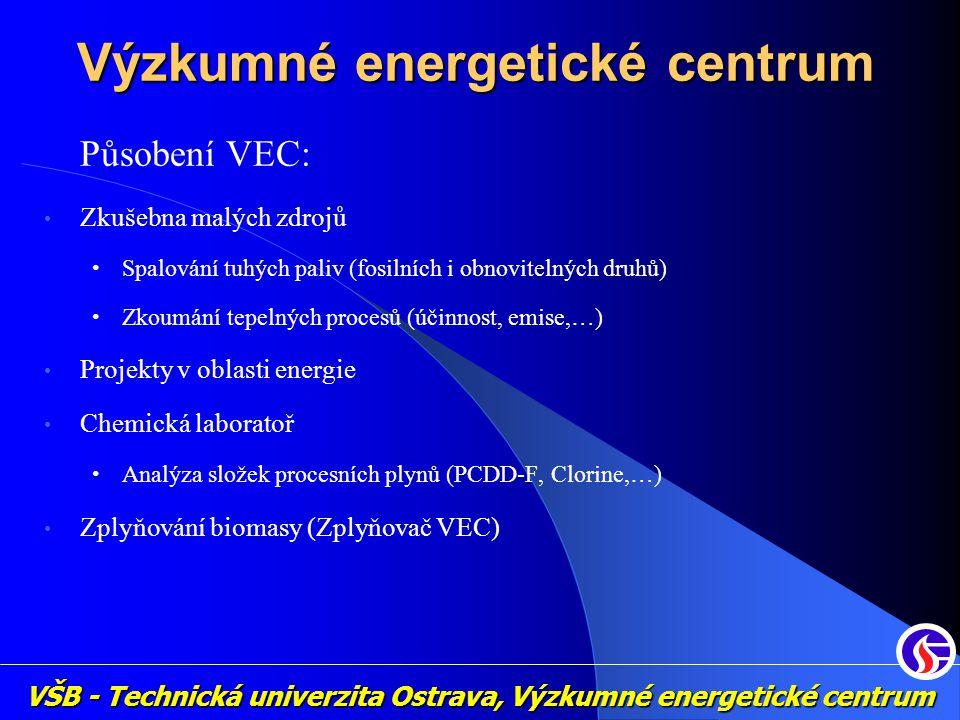 Nový jaderný zdroj pro energetiku, FT-TA/067 (MPO, 2004-2008) Zpřesnění metodiky stanovení emisních faktorů pro malé zdroje spalující tuhá paliva, GP101/06/P262 (GAČR, 2006-2008) Kogenerace se zplyňováním biomasy, FT-TA2/061 (MPO, 2005-2009) Výzkum zařízení k ekologickému spalování směsných paliv se zaměřením na směs uhlí a obnovitelných paliv z biomasy, FI-IM3/081 (MPO, 2006-2009) Progresivní technologie a systémy pro energetiku, 1M06059 (MŠMT, 2006-2009) Mechanická aktivace vápence, ME880 (MŠMT, 2006-2009) Kogenerovaná výroba elektrické energie a tepla zplyňováním biomasy, FT-TA3/122 (MPO, 2006-2010) BIGPOWER - Improvement of the S&T research capacity of TUBITAK-MRC IE in the fields of Integrated Biomass Gasification with Power Technologies, 016392 (EU RP6, 2005-2008) Krbová kamna pro nízkoenergetické domy, (MPO, 2006-2009) VaV separačního parogenerátoru, FI-IM4/188 (MPO, 2007-2010) Emise POP a těžkých kovů z malých zdrojů a jejich emisní faktory, SP/1A2/116/07 (MPO, 2007- 2010) VŠB - Technická univerzita Ostrava, Výzkumné energetické centrum Výzkumné energetické centrum