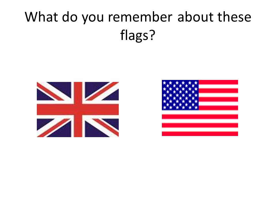 What do you remember about these flags