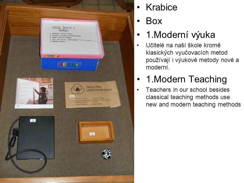 Krabice Box 1.Moderní výuka Učitelé na naší škole kromě klasických vyučovacích metod používají i výukové metody nové a moderní.
