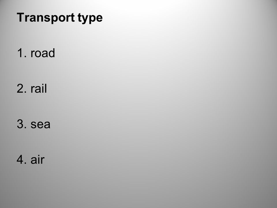 Different kinds of vehicle 1.sports car, bus, coach, tram, van, lorry 2.