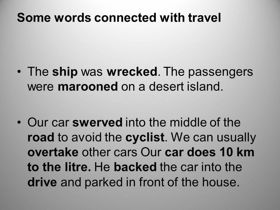 Some words connected with travel The ship was wrecked.