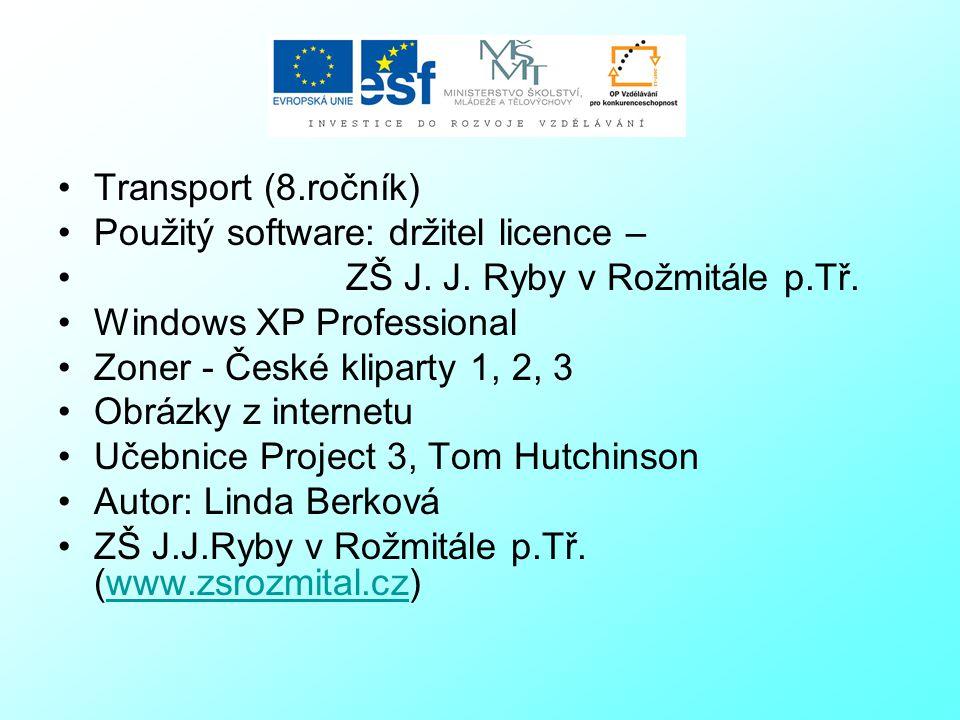 Transport (8.ročník) Použitý software: držitel licence – ZŠ J.