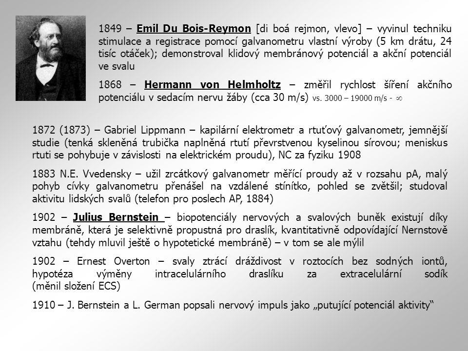 Emil Du Bois-Reymon 1849 – Emil Du Bois-Reymon [di boá rejmon, vlevo] – vyvinul techniku stimulace a registrace pomocí galvanometru vlastní výroby (5