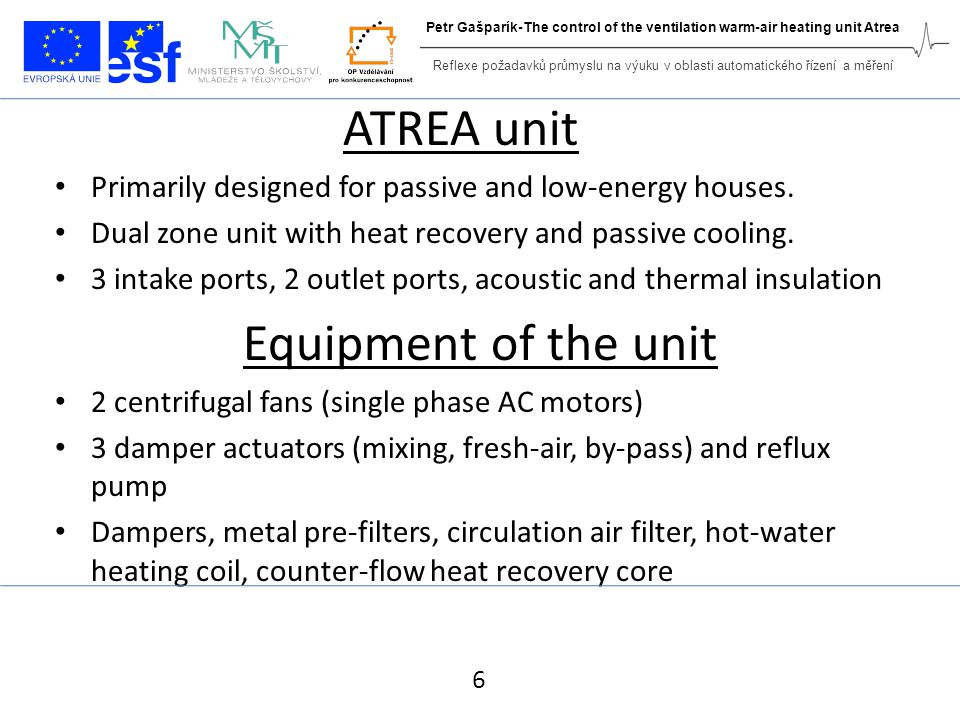 ATREA unit Primarily designed for passive and low-energy houses.