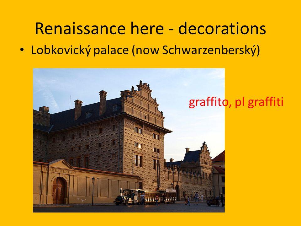 Renaissance here - decorations Lobkovický palace (now Schwarzenberský) graffito, pl graffiti
