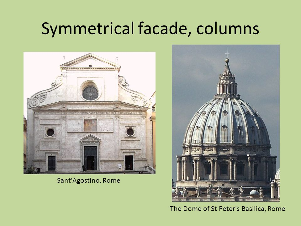 Symmetrical facade, columns The Dome of St Peter's Basilica, Rome Sant'Agostino, Rome