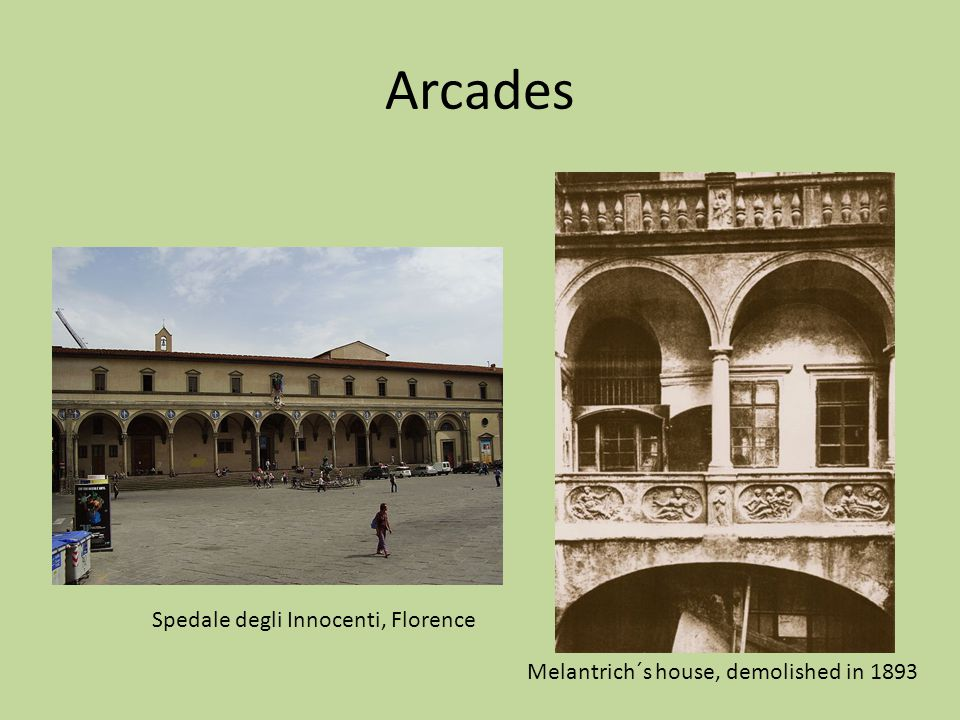Arcades Spedale degli Innocenti, Florence Melantrich´s house, demolished in 1893