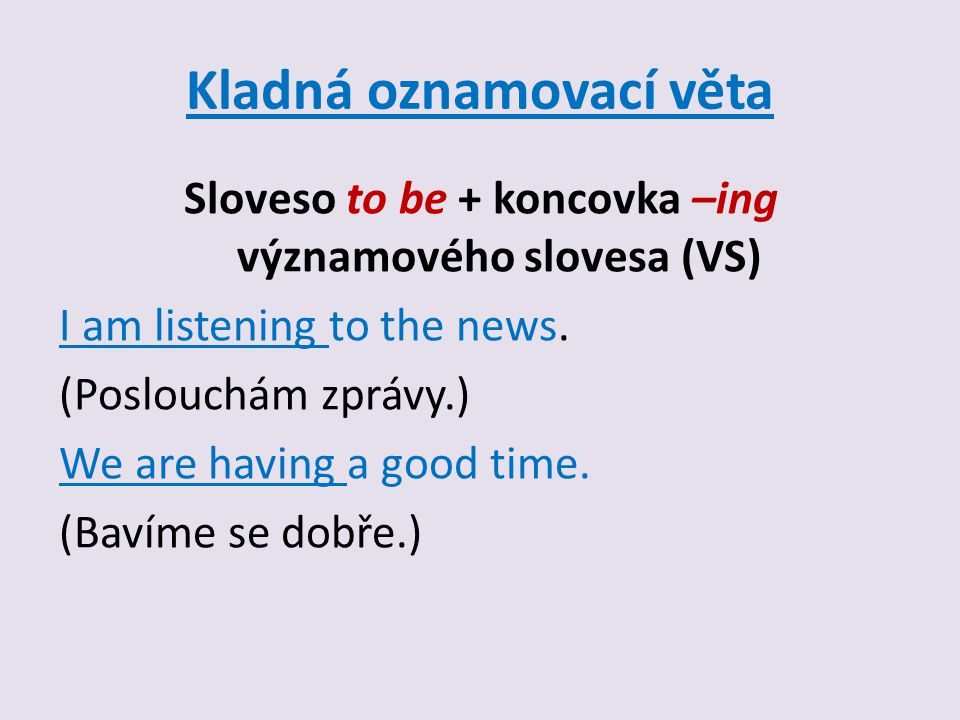 Zápor Sloveso to be + not + koncovka -ing VS I am not leaving.