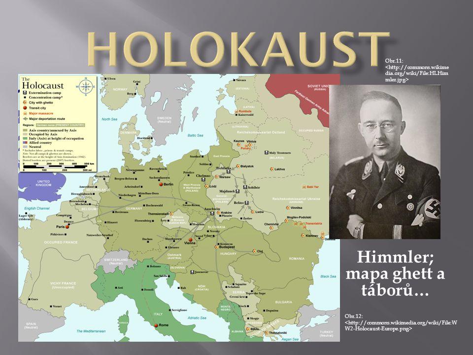Himmler; mapa ghett a táborů… Obr.12: Obr.11: