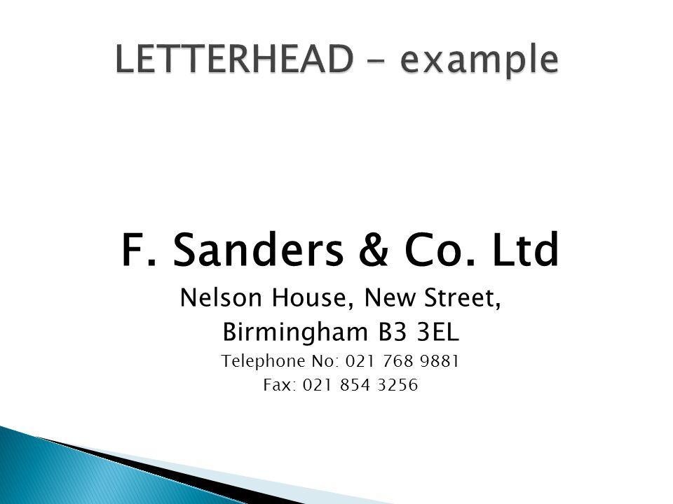 F. Sanders & Co. Ltd Nelson House, New Street, Birmingham B3 3EL Telephone No: 021 768 9881 Fax: 021 854 3256