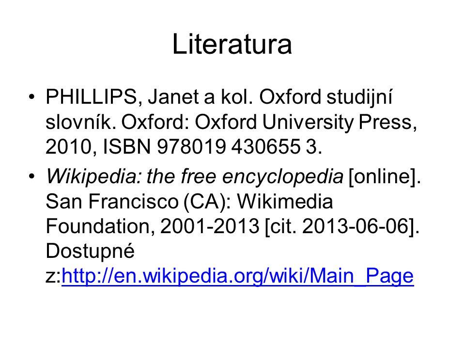 Literatura PHILLIPS, Janet a kol. Oxford studijní slovník.