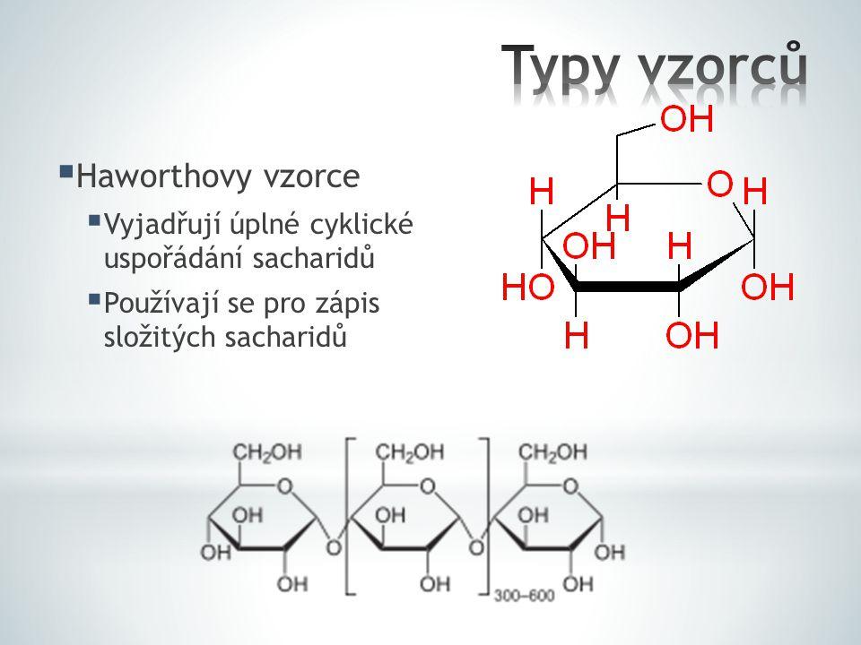  Haworthovy vzorce  Vyjadřují úplné cyklické uspořádání sacharidů  Používají se pro zápis složitých sacharidů