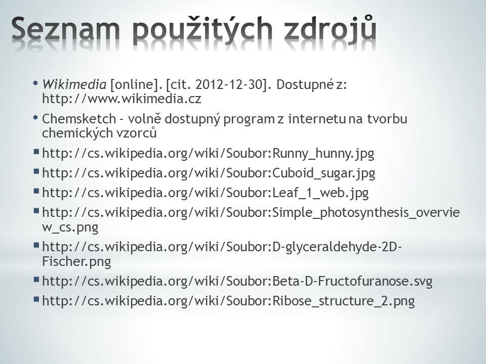 Wikimedia [online]. [cit. 2012-12-30]. Dostupné z: http://www.wikimedia.cz Chemsketch - volně dostupný program z internetu na tvorbu chemických vzorců