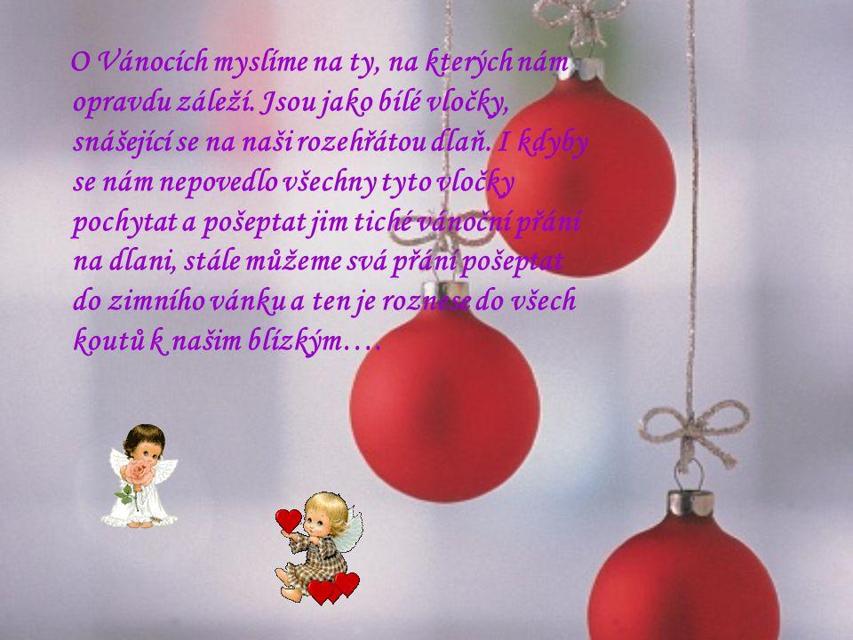 Lásku a zdraví, štěstí a něhu, nechť Tobě přinese vánoční sen.
