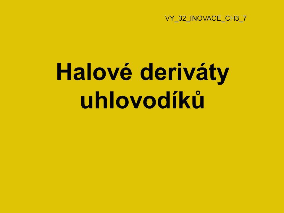 Halové deriváty uhlovodíků VY_32_INOVACE_CH3_7