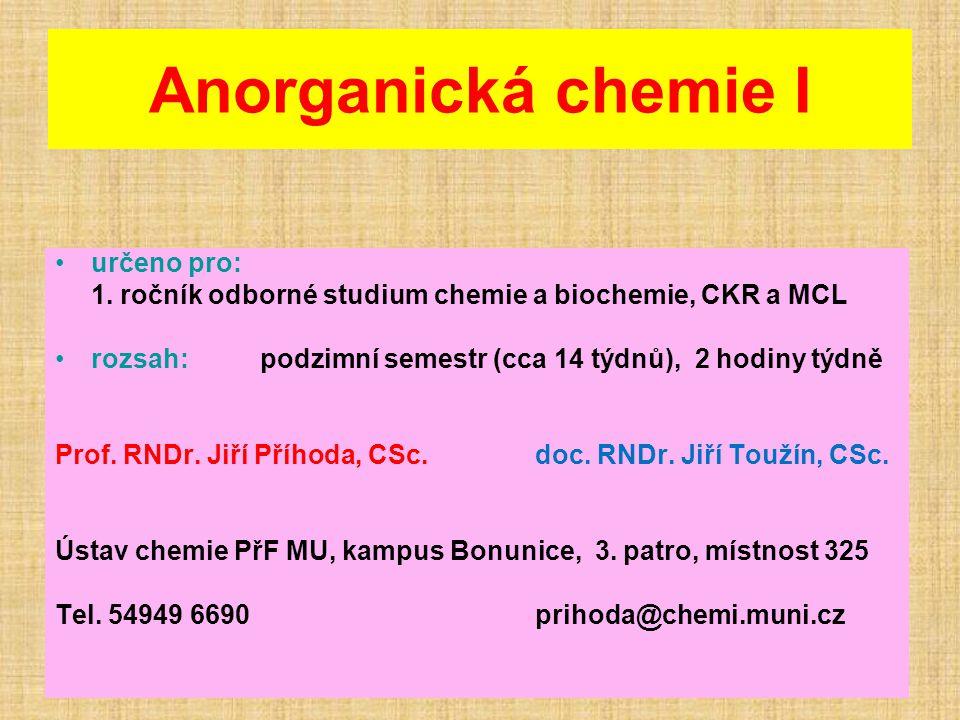 Anorganická chemie I určeno pro: 1.