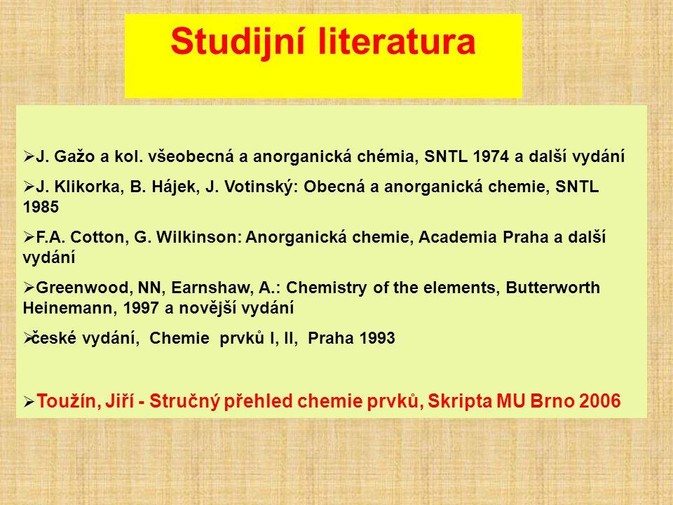  J.Gažo a kol. všeobecná a anorganická chémia, SNTL 1974 a další vydání  J.