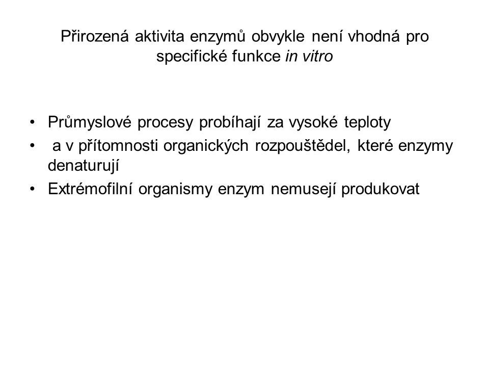 Ve většině případů Je třeba proteinový produkt vylepšovat tj.