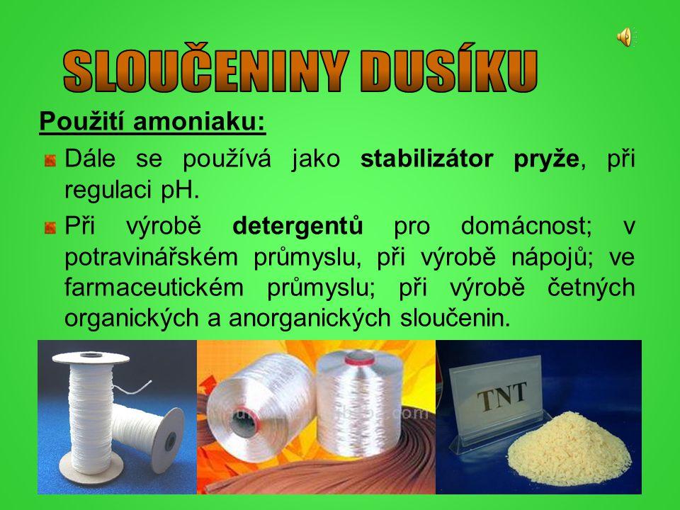 Použití amoniaku: Dále se používá jako stabilizátor pryže, při regulaci pH. Při výrobě detergentů pro domácnost; v potravinářském průmyslu, při výrobě