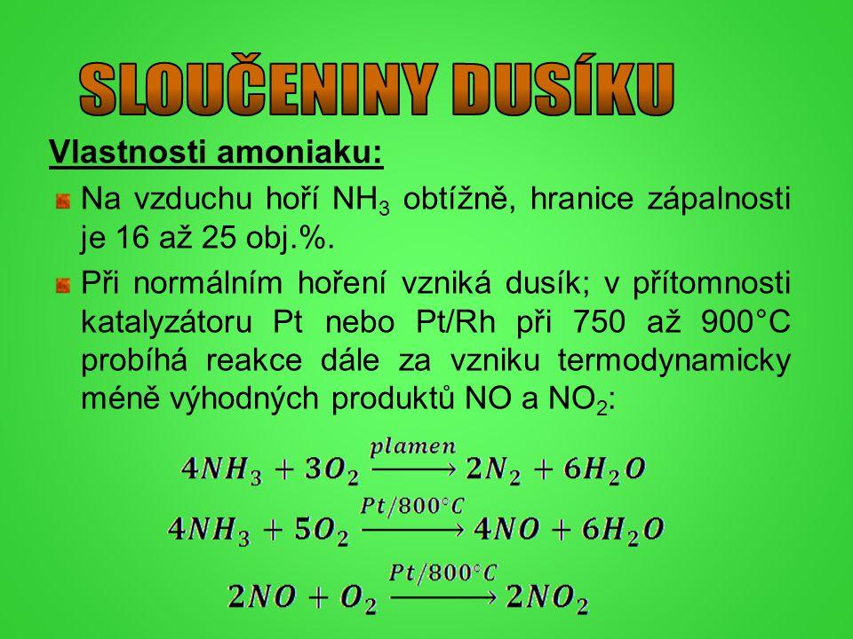 Vlastnosti amoniaku: Na vzduchu hoří NH 3 obtížně, hranice zápalnosti je 16 až 25 obj.%. Při normálním hoření vzniká dusík; v přítomnosti katalyzátoru