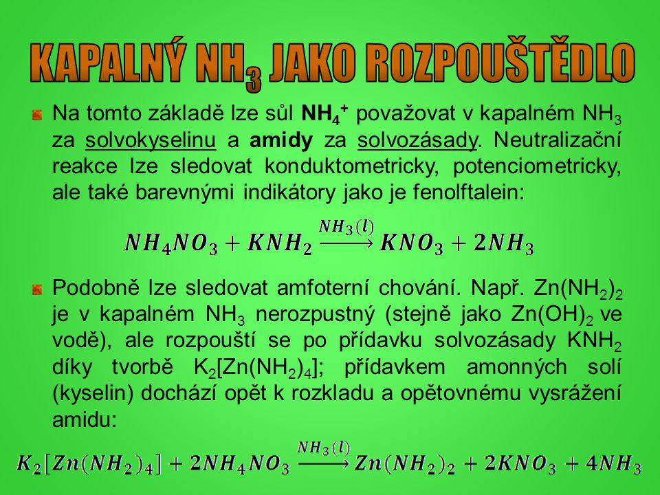 Na tomto základě lze sůl NH 4 + považovat v kapalném NH 3 za solvokyselinu a amidy za solvozásady. Neutralizační reakce lze sledovat konduktometricky,
