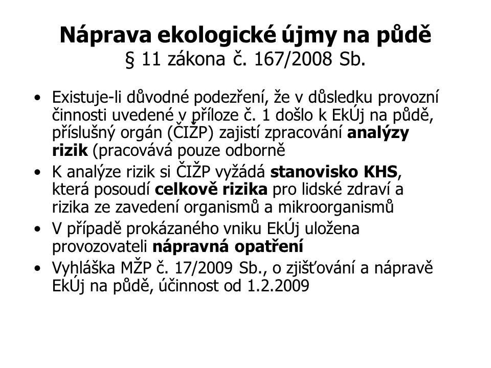 Náprava ekologické újmy na půdě § 11 zákona č. 167/2008 Sb.