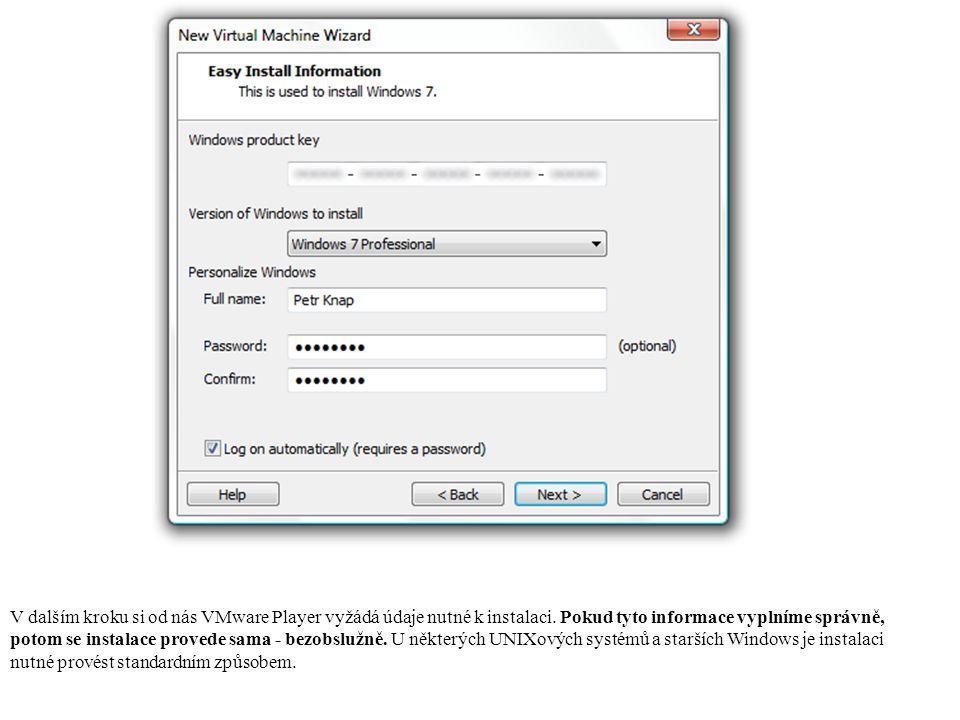 V dalším kroku si od nás VMware Player vyžádá údaje nutné k instalaci.