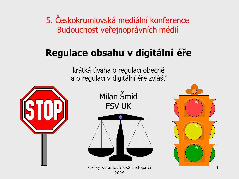 Český Krumlov 25.-26.listopadu 2005 2 Regulace. Pro někoho sprosté slovo.