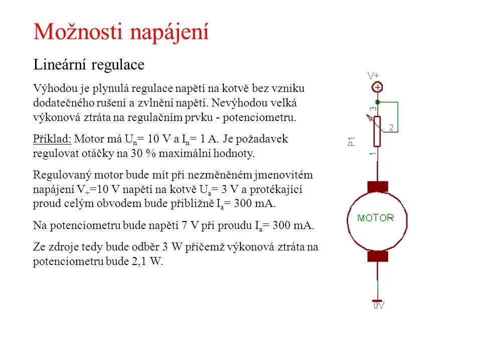 Možnosti napájení Lineární regulace Výhodou je plynulá regulace napětí na kotvě bez vzniku dodatečného rušení a zvlnění napětí. Nevýhodou velká výkono