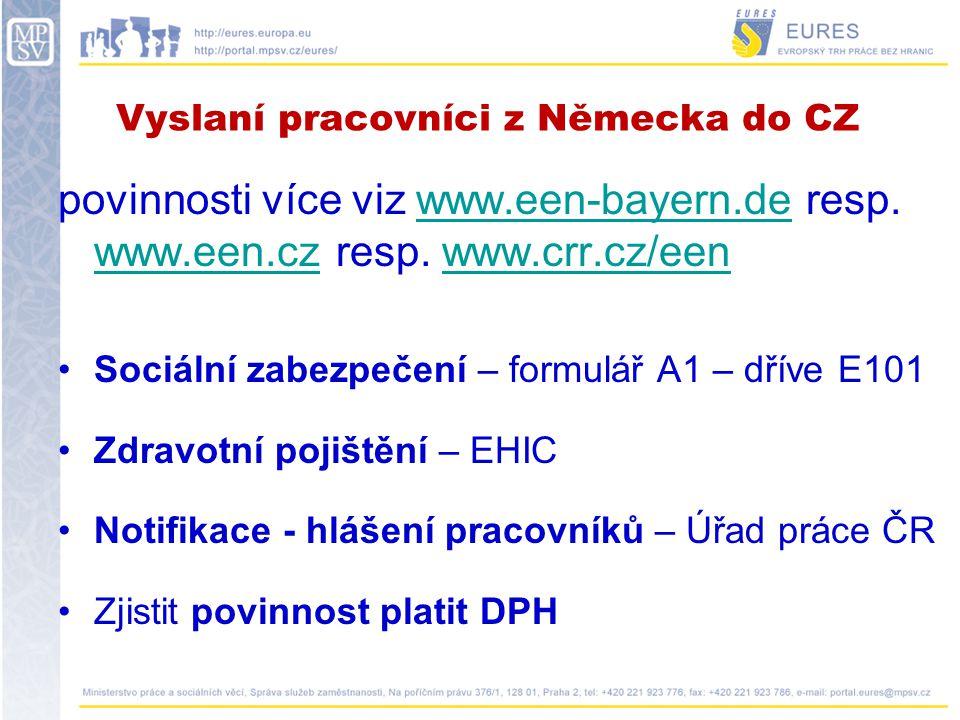 Vyslaní pracovníci z Německa do CZ Daňová povinnost – Bilaterální dohoda o zamezení dvojího zdanění – viz http://www.mfcr.cz/cps/rde/xchg/mfcr/xsl/prehled _smluv.html http://www.mfcr.cz/cps/rde/xchg/mfcr/xsl/prehled _smluv.html Regulované profese – oznámení o dočasném výkonu regulované profese http://www.mpo.cz/dokument50168.html seznam regulovaných profesí www.uok.msmt.czhttp://www.mpo.cz/dokument50168.htmlwww.uok.msmt.cz