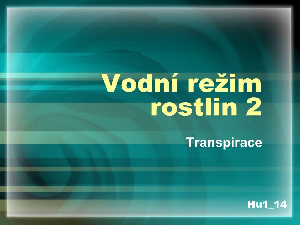 Vodní režim rostlin 2 Transpirace Hu1_14