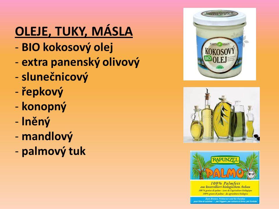 OLEJE, TUKY, MÁSLA - BIO kokosový olej - extra panenský olivový - slunečnicový - řepkový - konopný - lněný - mandlový - palmový tuk