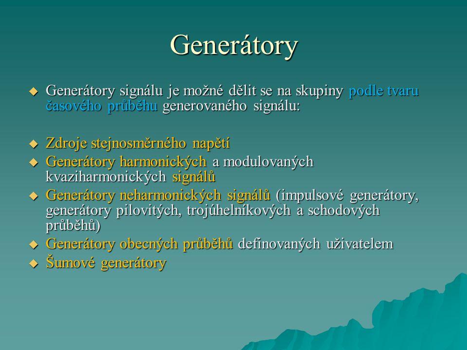 Generátory  Generátory signálu je možné dělit se na skupiny podle tvaru časového průběhu generovaného signálu:  Zdroje stejnosměrného napětí  Gener