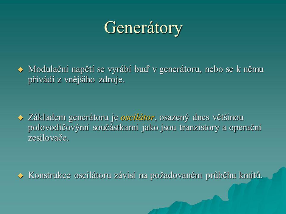 Generátory  Podle toho z jakých principů vychází průběh generovaného signálu, tedy podle konstrukce můžeme generátory signálu rozdělit na:  Generátory RC  Generátory LC  Generátory řízené krystalem  Záznějové generátory  Funkční generátory  Syntezátory