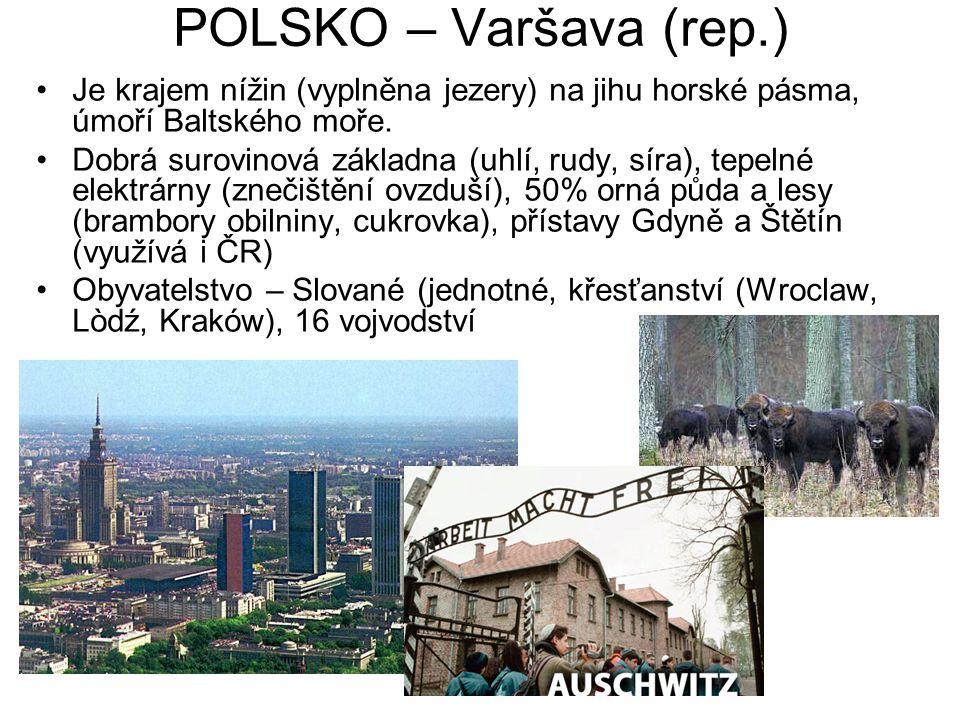 POLSKO – Varšava (rep.) Je krajem nížin (vyplněna jezery) na jihu horské pásma, úmoří Baltského moře.