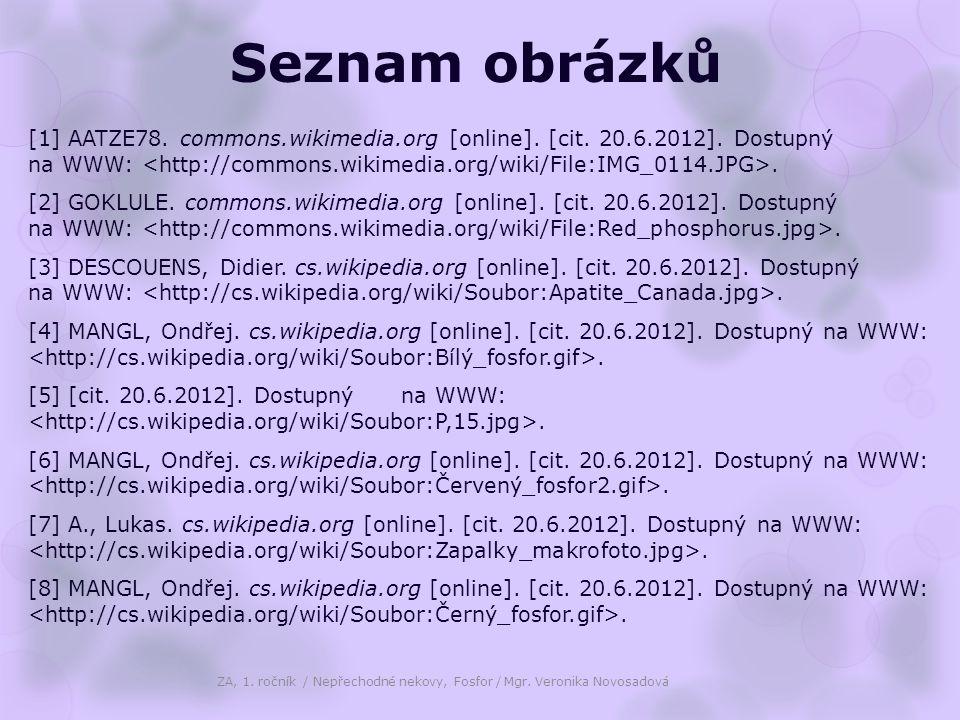 Seznam obrázků [1] AATZE78. commons.wikimedia.org [online]. [cit. 20.6.2012]. Dostupný na WWW:. [2] GOKLULE. commons.wikimedia.org [online]. [cit. 20.